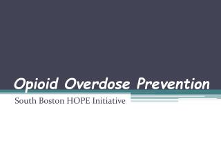 Opioid Overdose Prevention