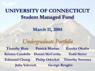 UNIVERSITY OF CONNECTICUT Student Managed Fund