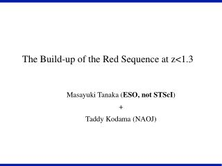 The Build-up of the Red Sequence at z<1.3
