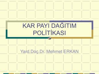 KAR PAYI DAĞITIM POLİTİKASI