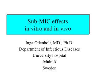 Sub-MIC effects  in vitro and in vivo