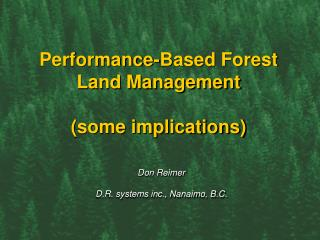 Performance-Based Forest Land Management (some implications)