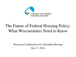 The Future of Federal Housing Policy:  What Wisconsinites Need to Know