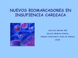 José Luis Morales Rull Servicio Medicina Interna Hospital Universitario Arnau de Vilanova Lleida