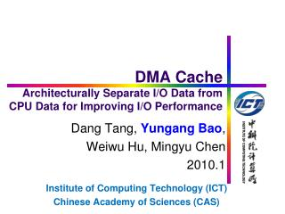 DMA Cache  Architecturally Separate I/O Data from CPU Data for Improving I/O Performance