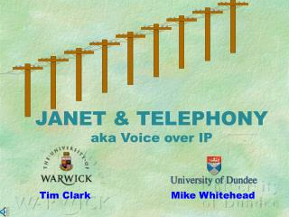 JANET & TELEPHONY aka Voice over IP