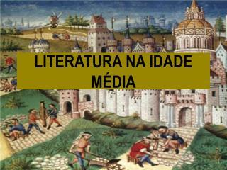 LITERATURA NA IDADE M�DIA