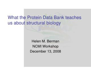 What the Protein Data Bank teaches us about structural biology