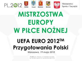 MISTRZOSTWA EUROPY  W PIŁCE NOŻNEJ  UEFA  EURO 2012 TM  Przygotowania Polski