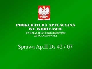 Sprawa Ap.II Ds 42 / 07