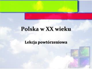 Polska w XX wieku