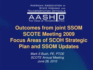 Outcomes from joint SSOM SCOTE Meeting 2009 Focus Areas of SCOH Strategic Plan and SSOM Updates