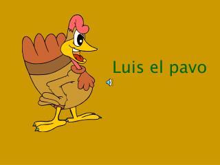 Luis el pavo