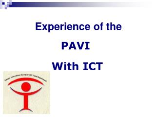 Experience of the PAVI    With ICT