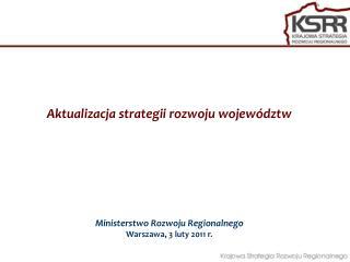 Aktualizacja strategii rozwoju województw Ministerstwo Rozwoju Regionalnego