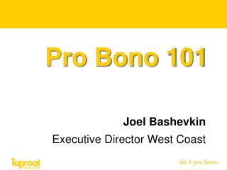 Joel Bashevkin Executive Director West Coast