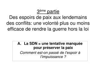 La SDN = une tentative manqu�e pour pr�server la paix