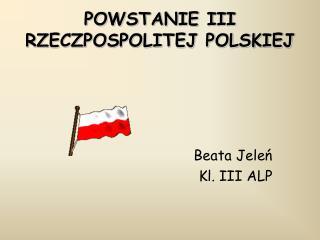 POWSTANIE III RZECZPOSPOLITEJ POLSKIEJ