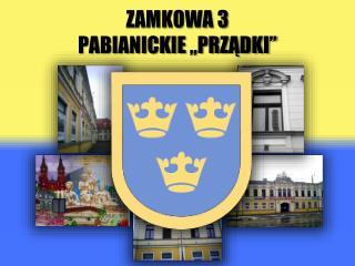 """Zamkowa 3 Pabianickie """"Prządki"""""""