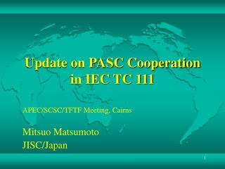 Update on PASC Cooperation in IEC TC 111