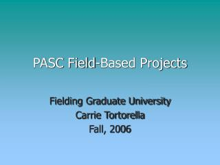 PASC Field-Based Projects