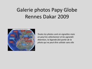 Galerie photos Papy Globe Rennes Dakar 2009