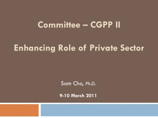 Committee � CGPP II Enhancing Role of Private Sector