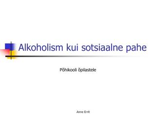 Alkoholism kui sotsiaalne pahe