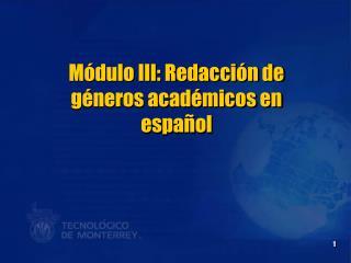 Módulo III: Redacción de géneros académicos en español