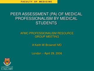 PEER ASSESSMENT (PA) OF MEDICAL PROFESSIONALISM BY MEDICAL STUDENTS