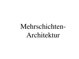 Mehrschichten-Architektur
