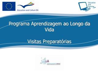 Programa Aprendizagem ao Longo da Vida Visitas Preparat�rias