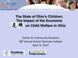 The State of Ohio s Children:  The Impact of the Economic                on Child Welfare in Ohio