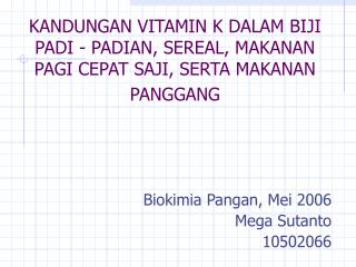 Biokimia Pangan, Mei 2006 Mega Sutanto 10502066