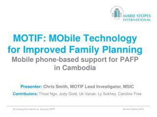 Presenter: Chris Smith, MOTIF Lead Investigator, MSIC