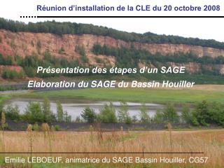 Présentation des étapes d'un SAGE Elaboration du SAGE du Bassin Houiller