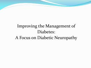 Improving the Management of  Diabetes: A Focus on Diabetic Neuropathy