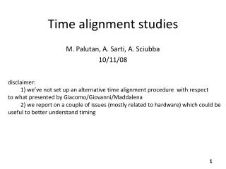 Time alignment studies