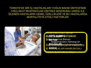 Muhammed Erkam Sencar Melda Türkoğlu Gülbin Aygencel Bıkmaz GAZİ ÜNİVERSİTESİ TIP FAKÜLTESİ