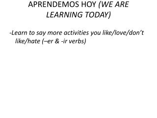 APRENDEMOS HOY  (WE ARE LEARNING TODAY)