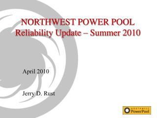 NORTHWEST POWER POOL Reliability Update – Summer 2010