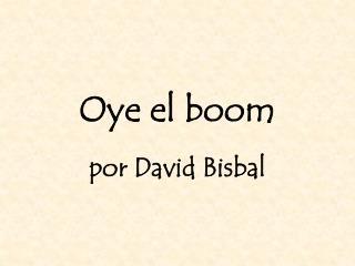 Oye el boom