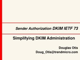 Sender Authorization  DKIM IETF 73