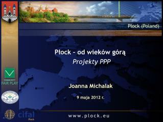 Płock – od wieków górą Projekty PPP