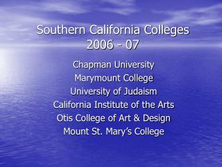 Southern California Colleges 2006 - 07