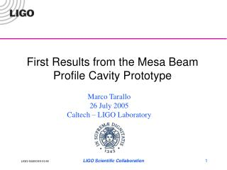 First Results from the Mesa Beam Profile Cavity Prototype