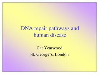 DNA repair pathways and  human disease