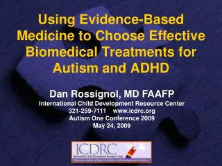 Using Evidence-Based Medicine to Choose Effective Biomedical Treatments for Autism and ADHD
