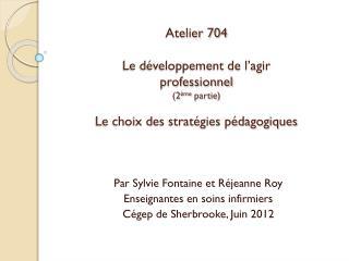 Par Sylvie Fontaine et Réjeanne Roy Enseignantes en soins infirmiers