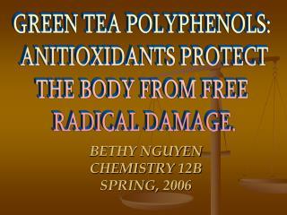 BETHY NGUYEN CHEMISTRY 12B SPRING, 2006